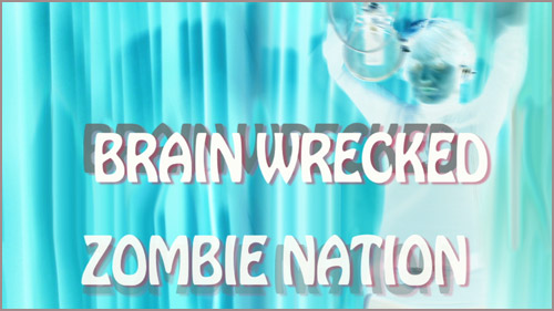 Brain Wrecked Zombie Nation - from Indoctrimation, not Education - heavy techno music, political rap, political music