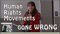 human rights movements gone wrong