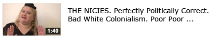 The Nicies - Perfectly Politically Correct, Bad White Colonialism