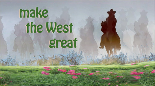 We've Just Begun - make the West great